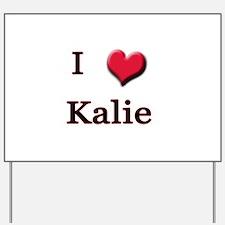 I Love (Heart) Kalie Yard Sign