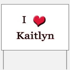 I Love (Heart) Kaitlyn Yard Sign