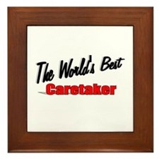 """""""The World's Best Caretaker"""" Framed Tile"""