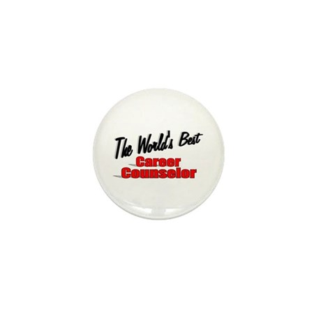 """""""The World's Best Career Counselor"""" Mini Button (1"""