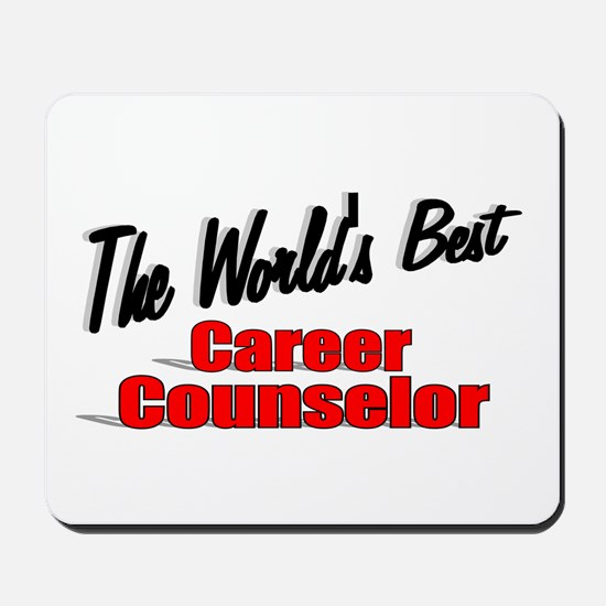 """The World's Best Career Counselor"" Mousepad"