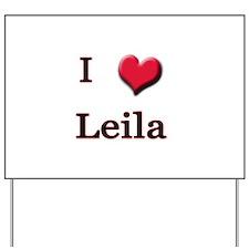 I Love (Heart) Leila Yard Sign
