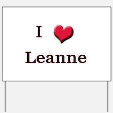 I Love (Heart) Leanne Yard Sign