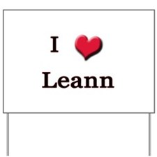 I Love (Heart) Leann Yard Sign