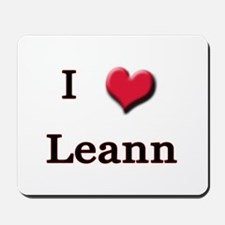 I Love (Heart) Leann Mousepad