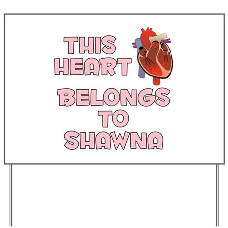 This Heart: Shawna (C) Yard Sign