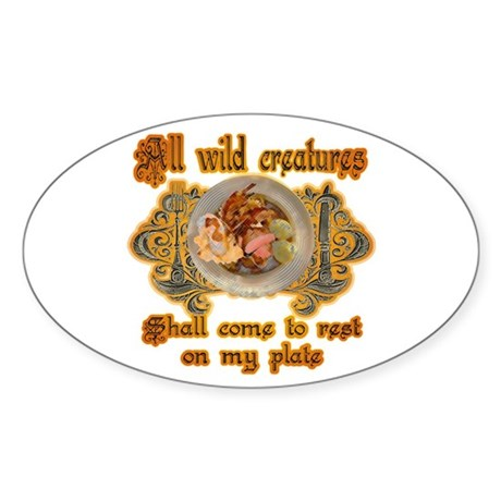 all wild creatures shall come Oval Sticker