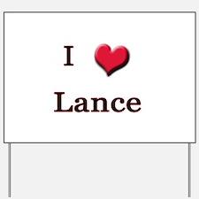 I Love (Heart) Lance Yard Sign