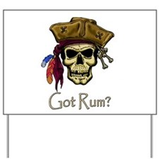 Got Rum? Yard Sign