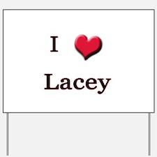 I Love (Heart) Lacey Yard Sign