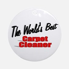 """The World's Best Carpet Cleaner"" Ornament (Round)"