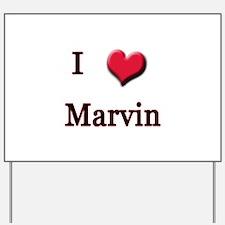 I Love (Heart) Marvin Yard Sign