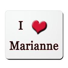 I Love (Heart) Marianne Mousepad