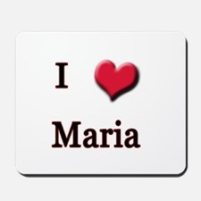 I Love (Heart) Maria Mousepad