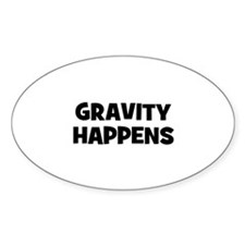 Gravity Happens Oval Decal