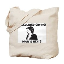 Calculated Crying! What's Nex Tote Bag