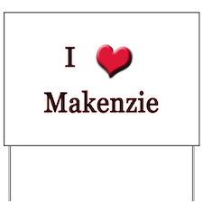 I Love (Heart) Makenzie Yard Sign