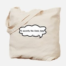 Poor ole Comic Sans Tote Bag