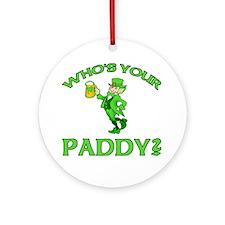 Leprechaun Who's Your Paddy Ornament (Round)