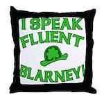I Speak Fluent Blarney Throw Pillow