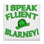 I Speak Fluent Blarney Tile Coaster