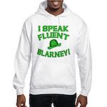 I Speak Fluent Blarney Hooded Sweatshirt
