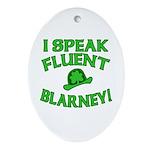 I Speak Fluent Blarney Ornament (Oval)