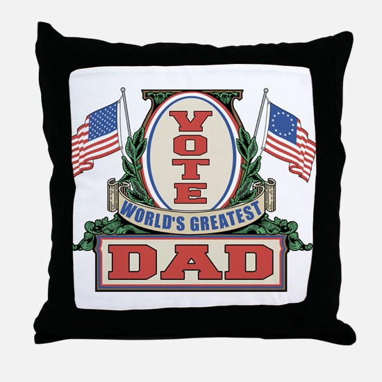 Vote World's Greatest Dad Throw Pillow