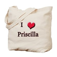 I Love (Heart) Priscilla Tote Bag