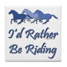 Rather Be Riding A Wild Horse Tile Coaster