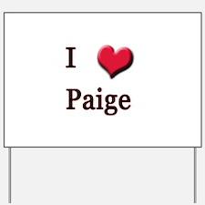 I Love (Heart) Paige Yard Sign