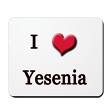 I Love (Heart) Yensenia Mousepad