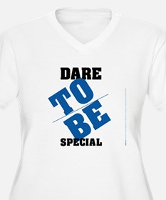 Dare to be Special T-Shirt