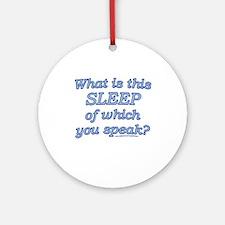 Funny Sleep Joke Ornament (Round)
