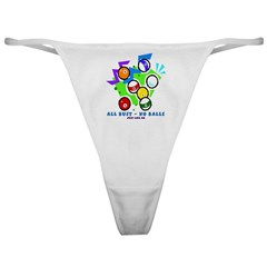 All Bust No Balls - Just like Classic Thong