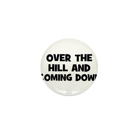 Over the hill and coming down Mini Button (10 pack