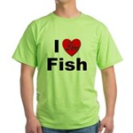 I Love Fish for Fish Lovers Green T-Shirt