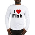 I Love Fish (Front) Long Sleeve T-Shirt