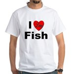 I Love Fish for Fish Lovers White T-Shirt