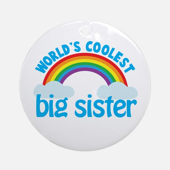 world's coolest big sister rainbow Ornament (Round