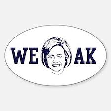 Hillary is Weak Oval Decal