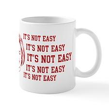 It's not easy, It's not easy  Mug