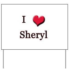 I Love (Heart) Sheryl Yard Sign