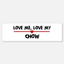Love My Chow Bumper Bumper Bumper Sticker