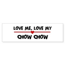 Love My Chow Chow Bumper Bumper Sticker