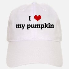 I Love my pumpkin Baseball Baseball Cap
