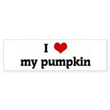 I Love my pumpkin Bumper Bumper Sticker