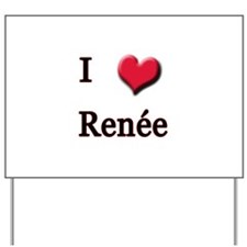 I Love (Heart) Renee Yard Sign