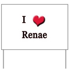 I Love (Heart) Renae Yard Sign