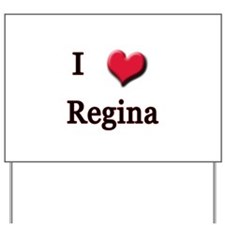 I Love (Heart) Regina Yard Sign